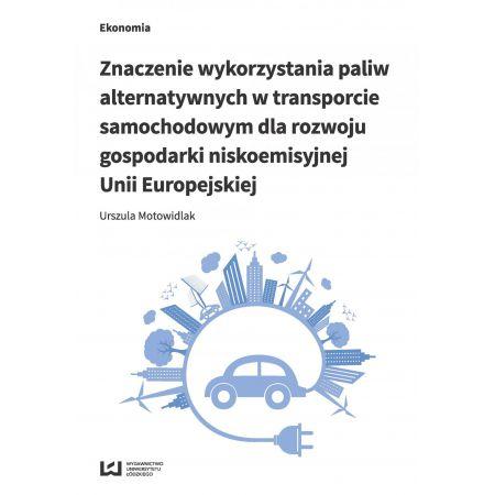 Znaczenie wykorzystania paliw alternatywnych w transporcie samochodowym dla rozwoju gospodarki nisko