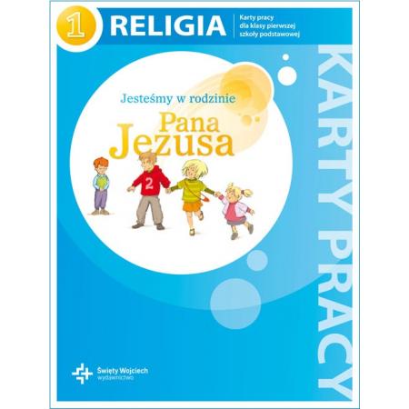 Jesteśmy w rodzinie Pana Jezusa. Karty pracy do religii do klasy 1 szkoły podstawowej