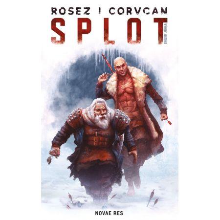 Rosez i Corvcan. Splot