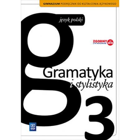 J.Polski GIM  3 Gramatyka i stylistyka Podr. WSiP