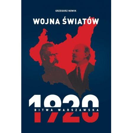 Wojna światów. 1920 Bitwa Warszawska