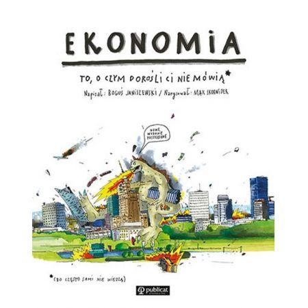 Ekonomia. To, o czym dorośli Ci nie mówią