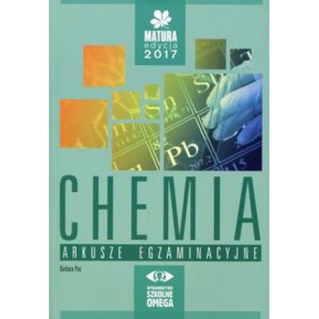Chemia Matura 2017 Arkusze egzaminacyjne