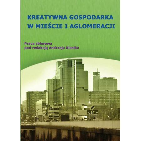 Kreatywna gospodarka w mieście i aglomeracji