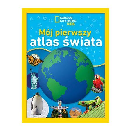 National Geographic Kids Mój pierwszy atlas świata
