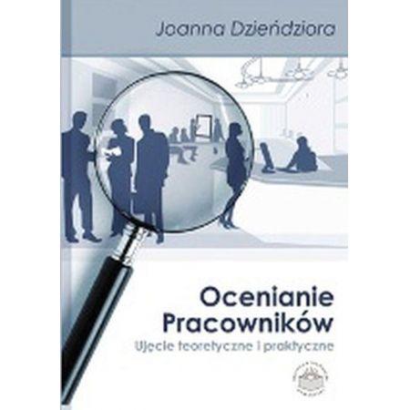 Ocenianie pracowników. Ujęcie teoretyczne i praktyczne