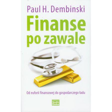 Finanse po zawale. Od euforii finansowej do gospodarczego ładu