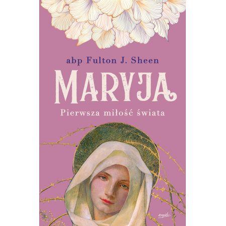 Maryja pierwsza miłość świata