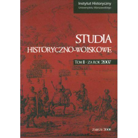 Studia historyczno wojskowe Tom 2. Za rok 2007