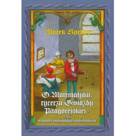 O Matematyku, rycerzu Gwiazdy Pitagorejskiej