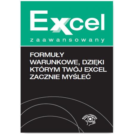 Formuły warunkowe dzięki którym Twój Excel zacznie myśleć