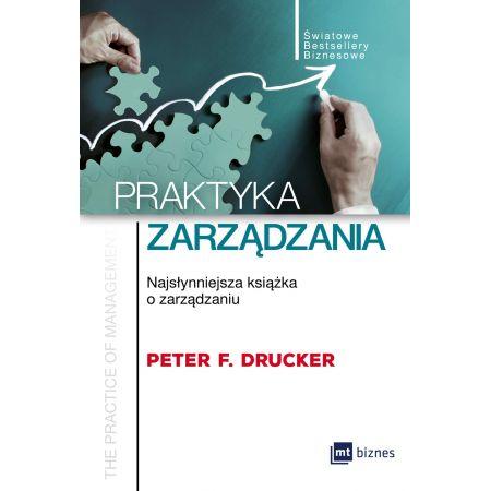 Praktyka zarządzania. Najsłynniejsza książka o zarządzaniu