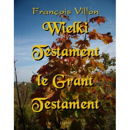 Wielki Testament. Le Grant Testament