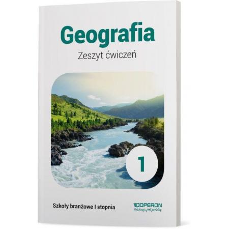 Geografia 1. Zeszyt ćwiczeń. Szkoła branżowa I stopnia