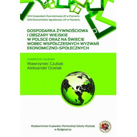 Gospodarka żywnościowa o obszary wiejskie w Polsce i na świecie wobec współczesnych wyzwań ekonoiczno-spolecznych
