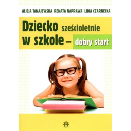 Dziecko sześcioletnie w szkole - dobry start