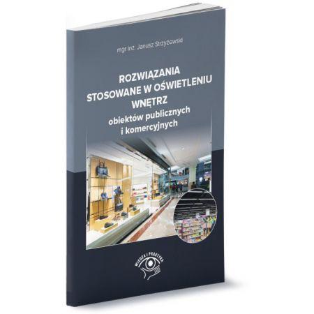 Rozwiązania stosowane w oświetleniu wnętrz obiektów publicznych i komercyjnych