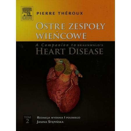 Ostre zespoły wieńcowe A Companion to Braunwald's Heart Disease Tom 2