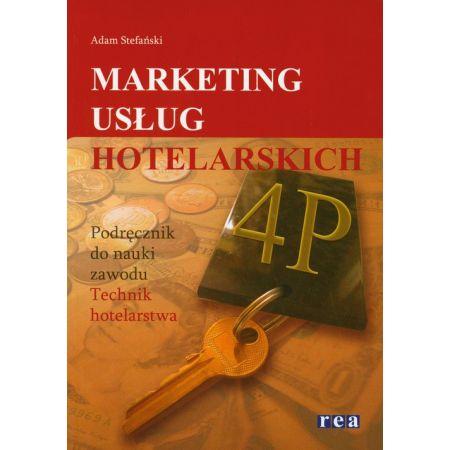 Marketing usług hotelarskich. Podręcznik. Technikum i szkoły policealne