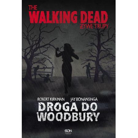 The Walking Dead. Żywe Trupy. Droga do Woodbury