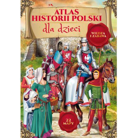 Atlas Historii Polski Dla Dzieci Ksiazka W Ksiegarni Taniaksiazka Pl
