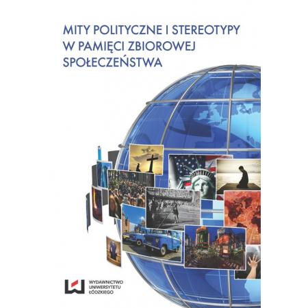 Mity polityczne i stereotypy w pamięci zbiorowej społeczeństwa