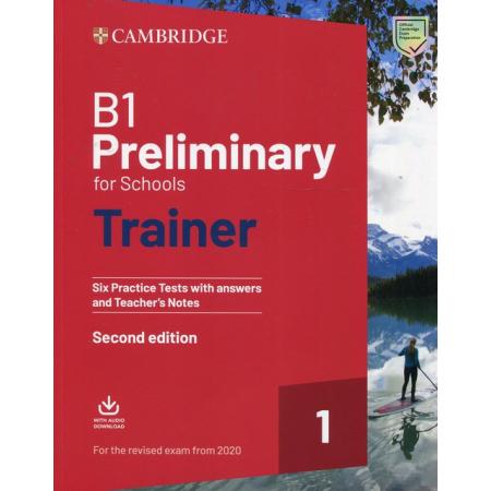 B1 Preliminary for Schools Trainer 1 for the Revised Exam FROM 2020. Testy praktyczne z odpowiedziami