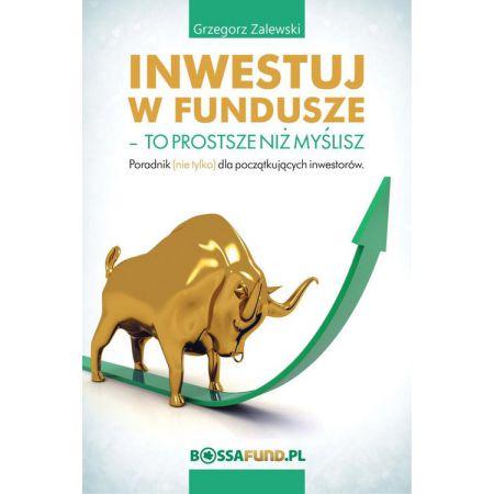 Inwestuj w fundusze. To prostsze niż myślisz