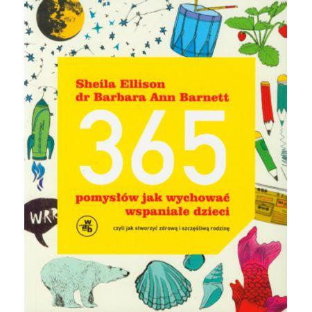 365 pomysłów jak wychować wspaniałe dzieci