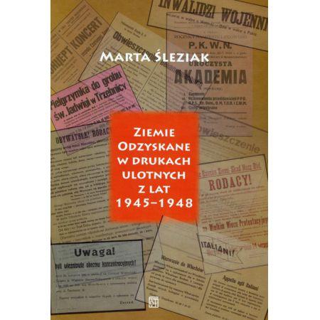 Ziemie Odzyskane w drukach ulotnych z lat 1945-1948