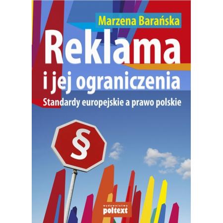 Reklama i jej ograniczenia. Standardy europejskie a prawo polskie