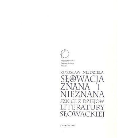 Słowacja znana i nieznana. Szkice z dziejów literatury słowackiej
