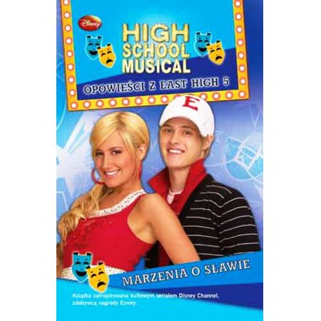 High School Musical. Opowieści z East High 5. Marzenia o sławie