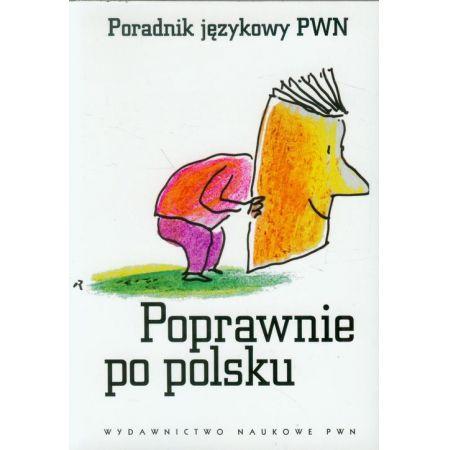 Poprawnie po polsku. Poradnik językowy PWN