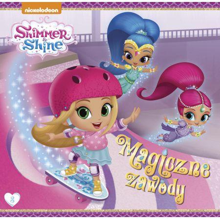 Shimmer i Shine T.3. Magiczne zawody