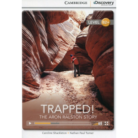 Trapped! The Aron Ralston Story High Intermediate Book with Online Access