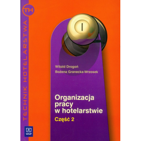 Organizacja pracy w hotelarstwie cz. 2 WSiP