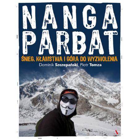 Nanga Parbat. Śnieg, kłamstwa i góry do wyzwolenia