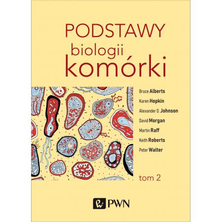 Podstawy biologii komórki Tom 2