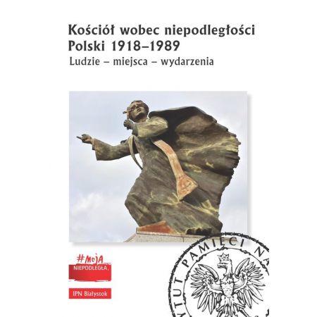 Kościół wobec niepodległości Polski 1918-1989