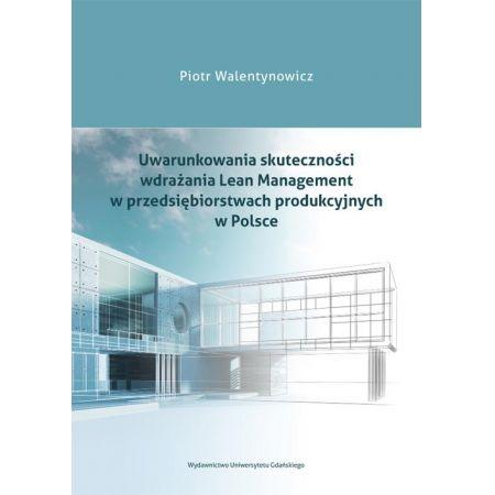 Uwarunkowania skuteczności wdrażania Lean Management w przedsiębiorstwach produkcyjnych w Polsce