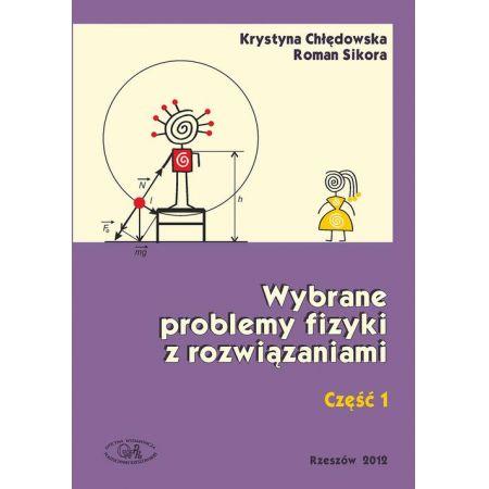 Wybrane problemy fizyki z rozwiązaniami. Część 1