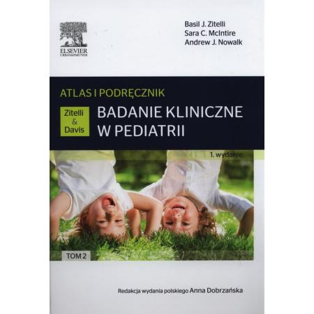 Badanie kliniczne w pediatrii.Atlas i podręcznik Tom 2