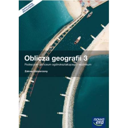 Oblicza geografii 3. Podręcznik do geografii dla liceum ogólnokształcącego i technikum. Zakres rozszerzony. Szkoły ponadgimnazjalne