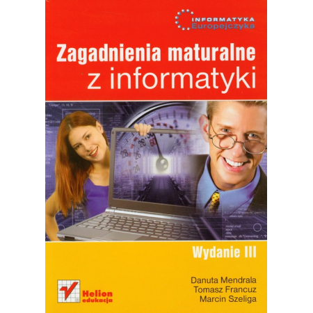 Informatyka Europejczyka. Zagadnienia maturalne z informatyki