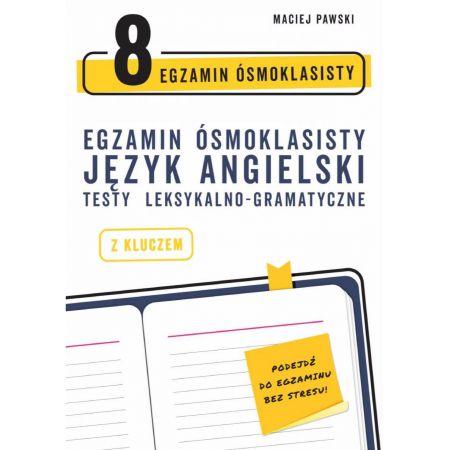 Egzamin ósmoklasisty z języka angielskiego: testy leksykalno-gramatyczne