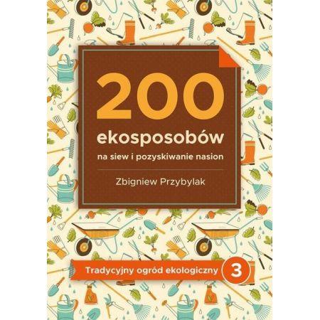 200 ekosposobów na siew i pozyskiwanie nasion