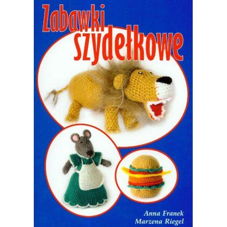 e7541b8a0b9f17 Zabawki szydełkowe (Anna Franek) książka w księgarni TaniaKsiazka.pl