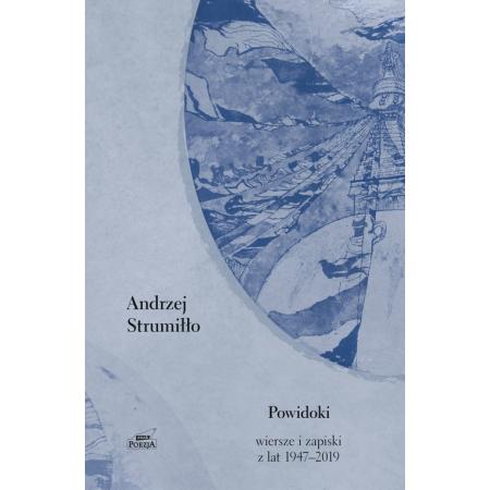 Powidoki. Wiersze i zapiski z lat 1947-2019
