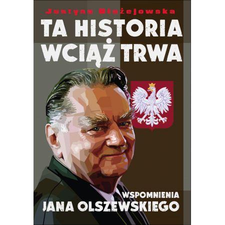 Ta historia wciąż trwa. Wspomnienia J.Olszewskiego
